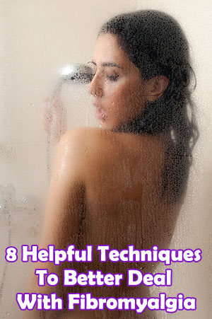 8 Helpful Techniques To Better Deal With Fibromyalgia