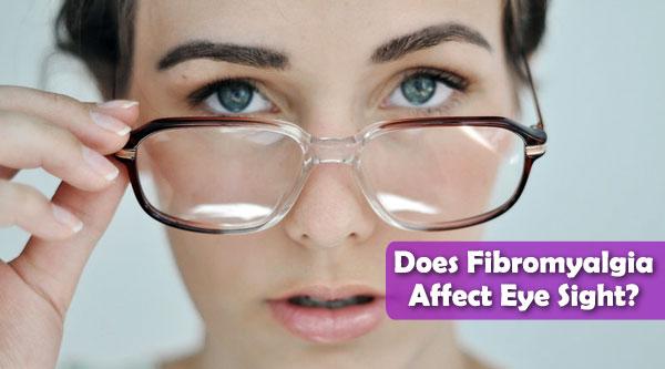 Does Fibromyalgia Affect Eye Sight