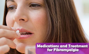Medications and Treatment for Fibromyalgia
