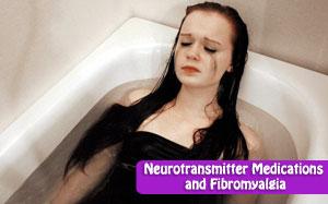 Neurotransmitter Medications and Fibromyalgia